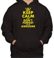 Pánska cool mikina z kolekcie KEEP CALM-KEEP CALM AND DON'T FORGET TO BE AWESOME