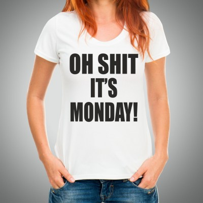 T-shirt - OH SHIT IT'S MONDAY