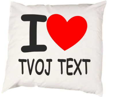 Pillowcase I love + custom text