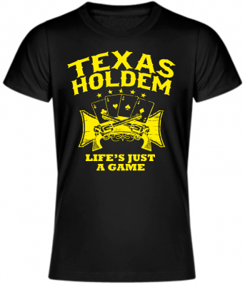 T-shirt - Texas holdem, Life is a game