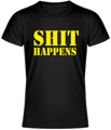 T-shirt - SHIT HAPPENS