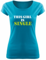 Women's T-shirt - This girl is single