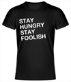 T-shirt - Stay hungry stay foolish