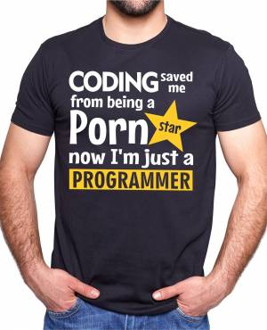 T-shirt - Coding saved me from being a Porn star