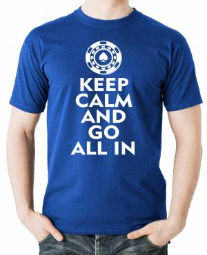 T-shirt - Keep calm and go all in