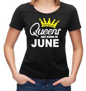 Women's T-shirt - QUEENS ARE BORN IN ... (choose month)