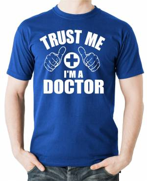T-shirt - Trust me I'm a doctor