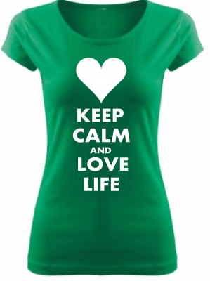 Women's T-shirt - KEEP CALM AND LOVE LIFE