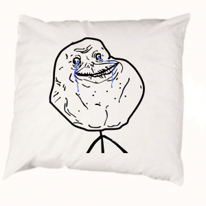 The pillowcase Forever alone meme